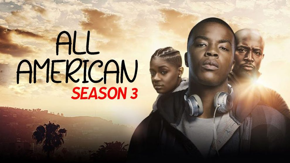 All American Season 3 Expected Release Date, Plot and New Updates