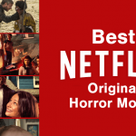 Here are The Best Horror Movies on Netflix You Should Watch